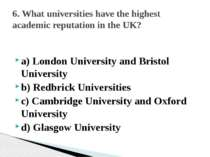 a) London University and Bristol University b) Redbrick Universities c) Cambr...