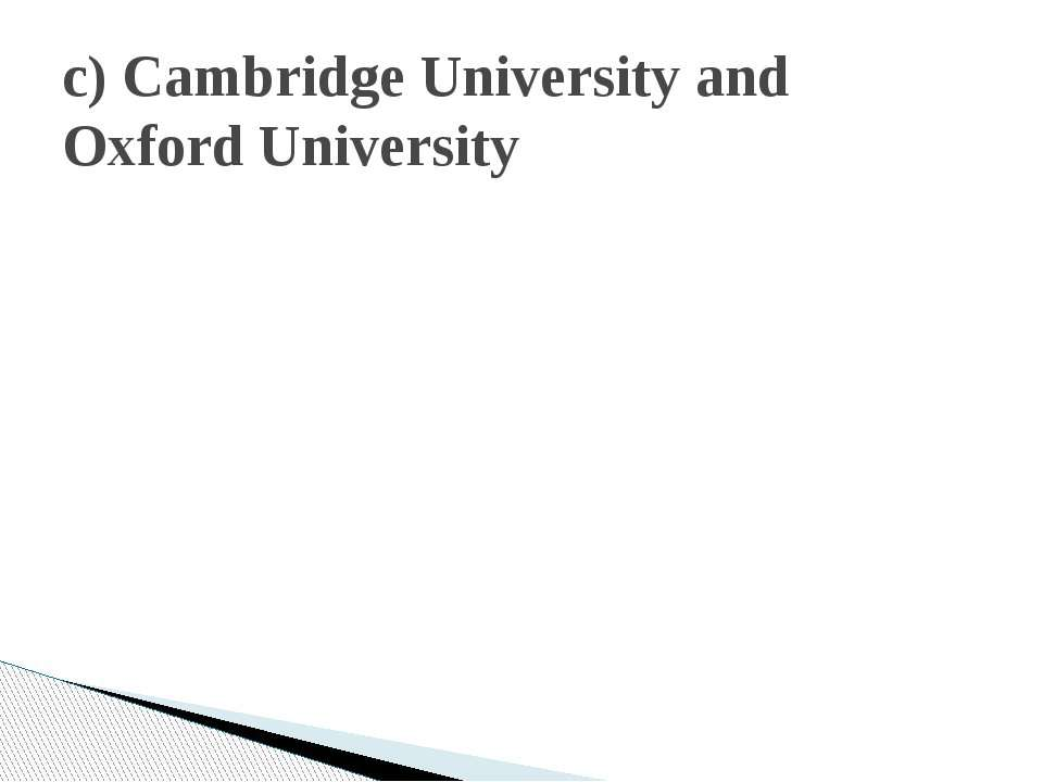 c) Cambridge University and Oxford University