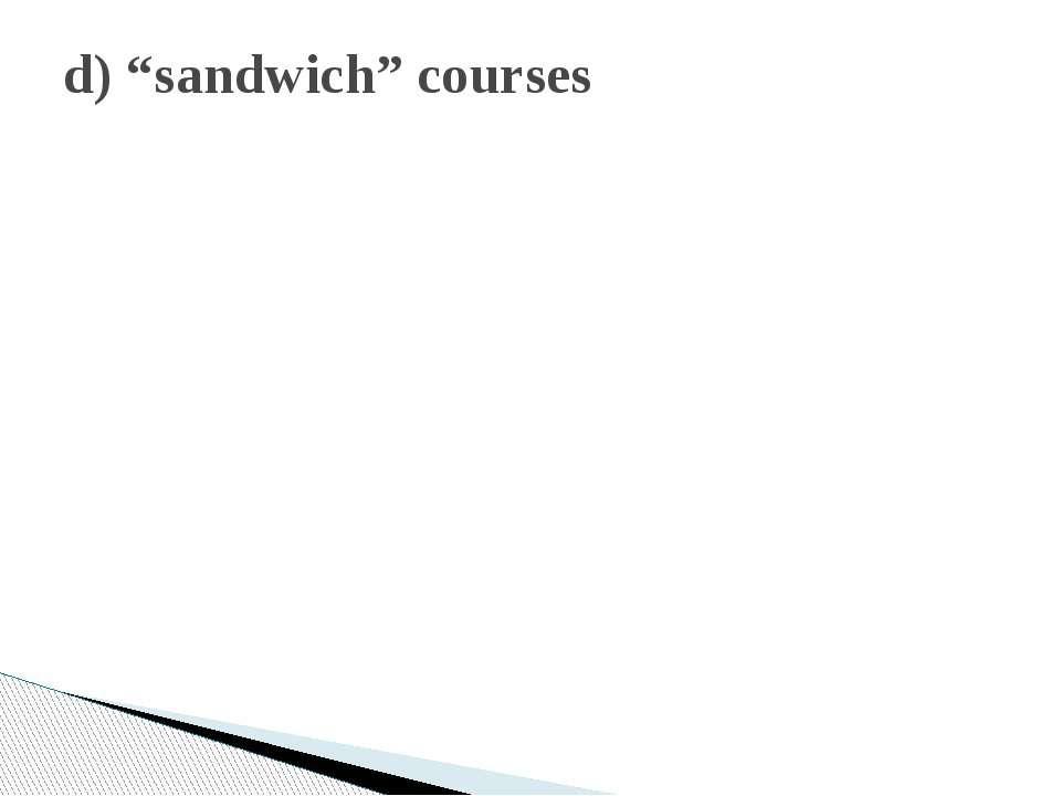 """d) """"sandwich"""" courses"""