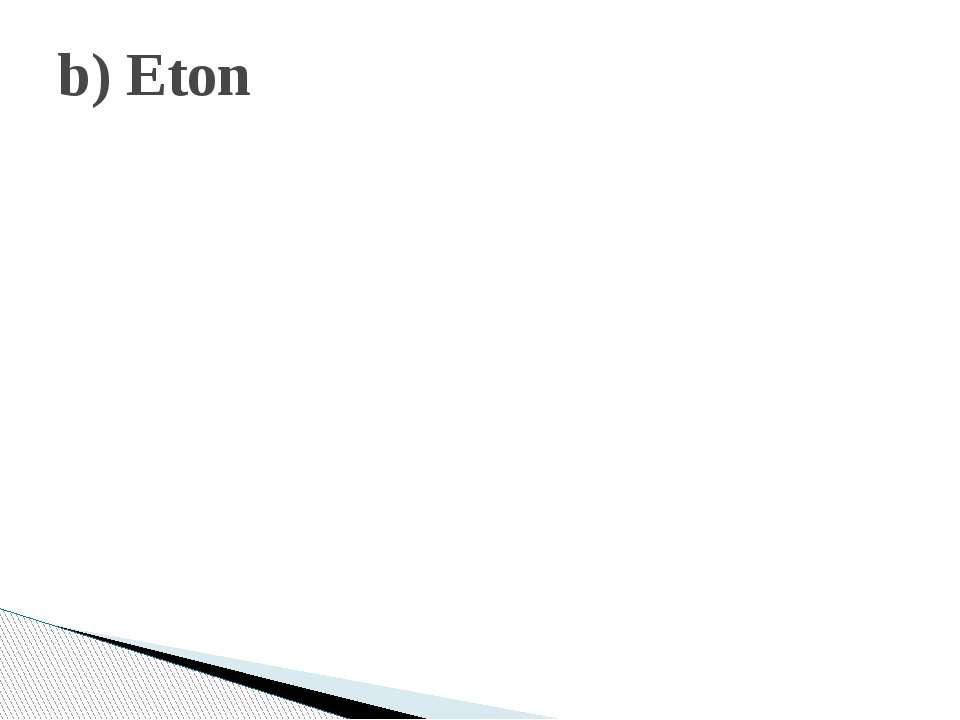 b) Eton