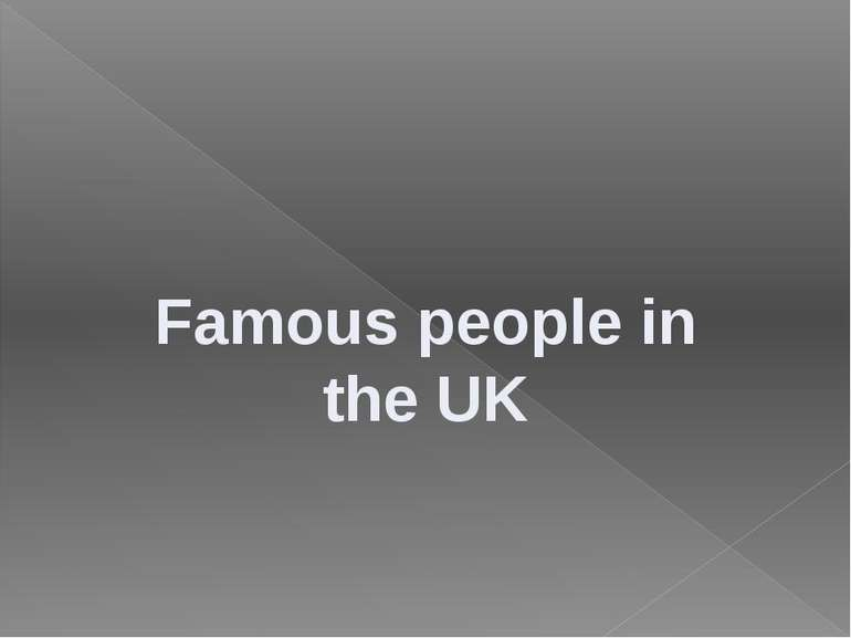 Famous people in the UK