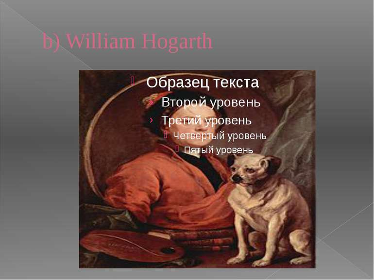 b) William Hogarth