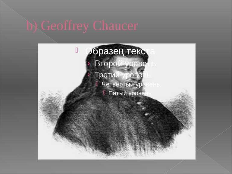 b) Geoffrey Chaucer