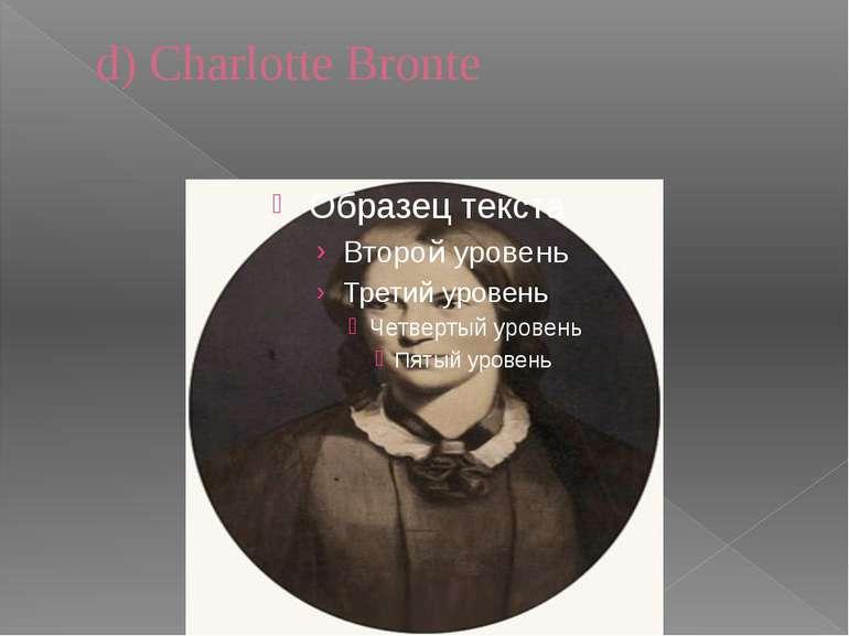 d) Charlotte Bronte