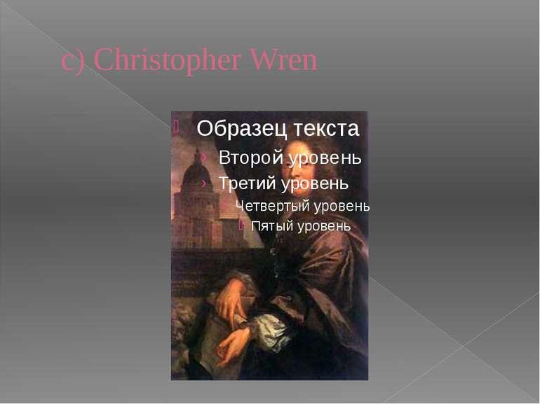 c) Christopher Wren