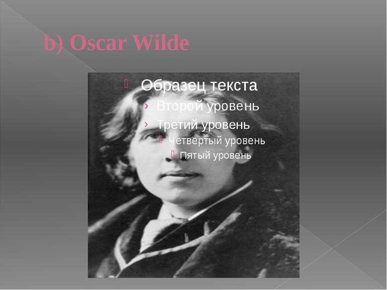 b) Oscar Wilde