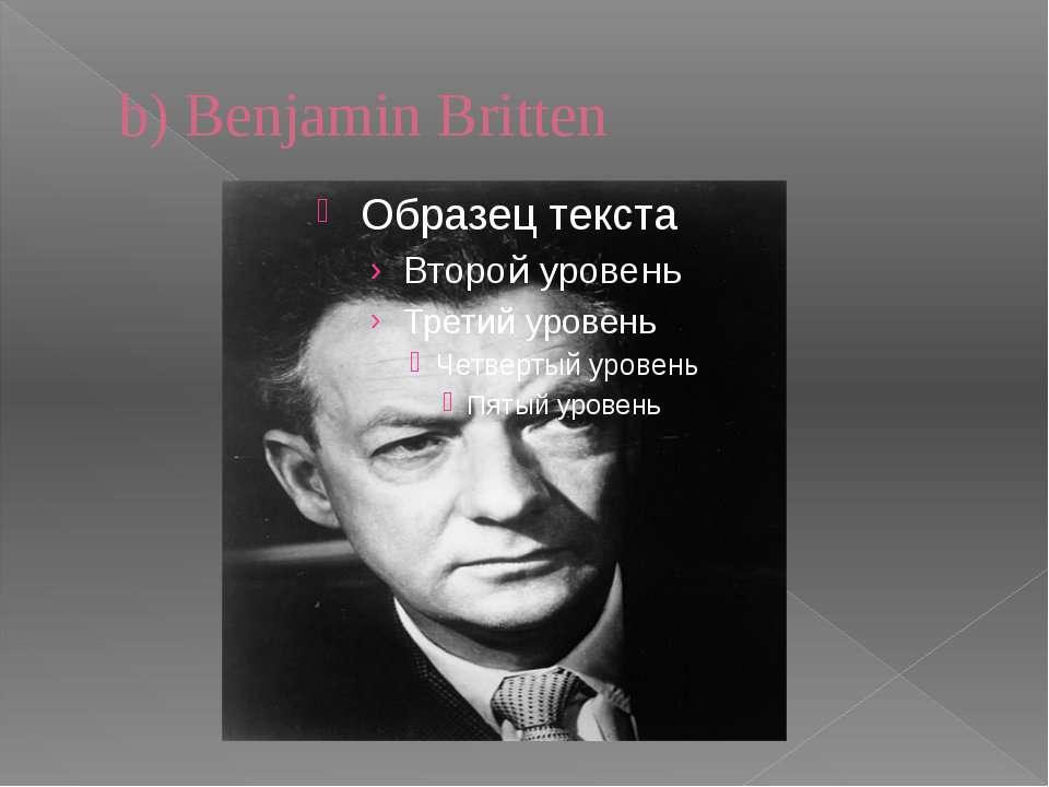 b) Benjamin Britten