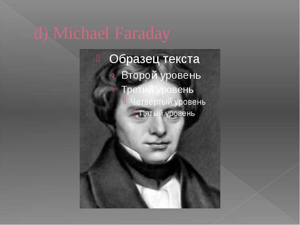 d) Michael Faraday