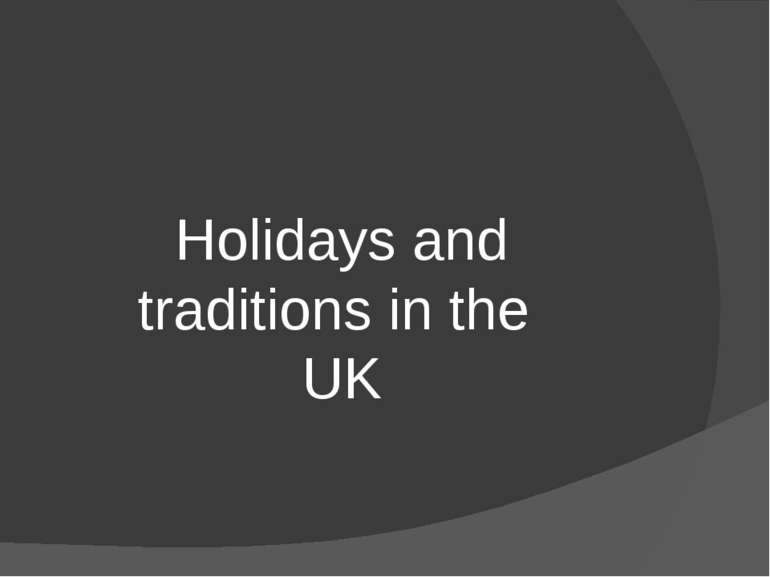 Holidays and traditions in the UK