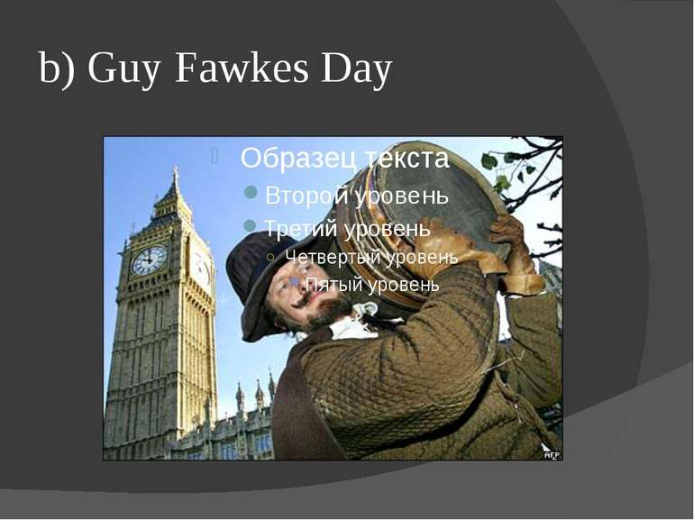 b) Guy Fawkes Day
