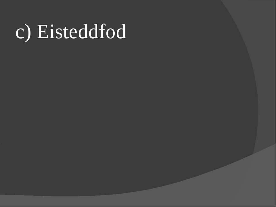 c) Eisteddfod