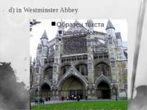 d) in Westminster Abbey