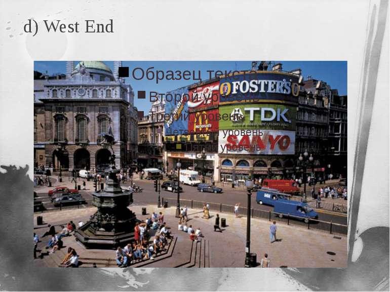 d) West End