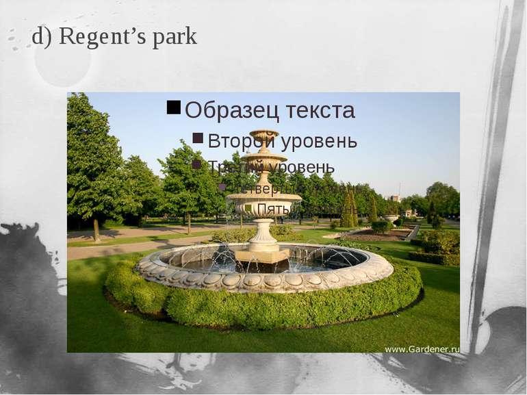 d) Regent's park