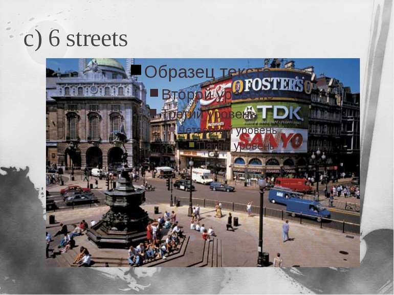 c) 6 streets