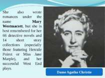 She also wrote romances under the name Mary Westmacott, but she is best remem...