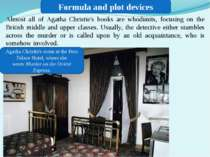 Formula and plot devices Almost all of Agatha Christie's books are whodunits,...