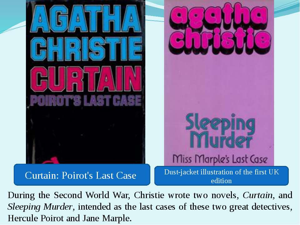 During the Second World War, Christie wrote two novels, Curtain, and Sleeping...