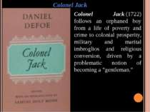Colonel Jack Colonel Jack(1722) follows an orphaned boy from a life of pover...