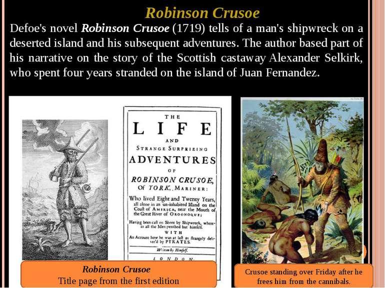 Robinson Crusoe Defoe's novelRobinson Crusoe(1719) tells of a man's shipwre...