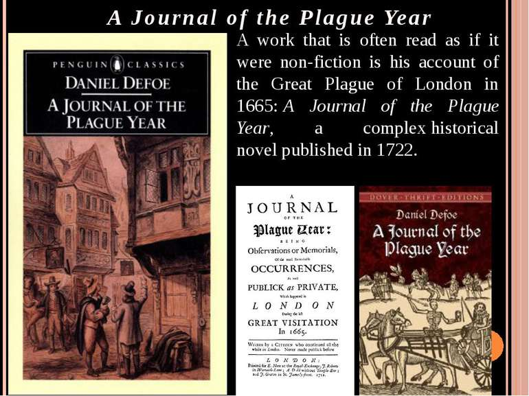 A Journal of the Plague Year A work that is often read as if it were non-fict...