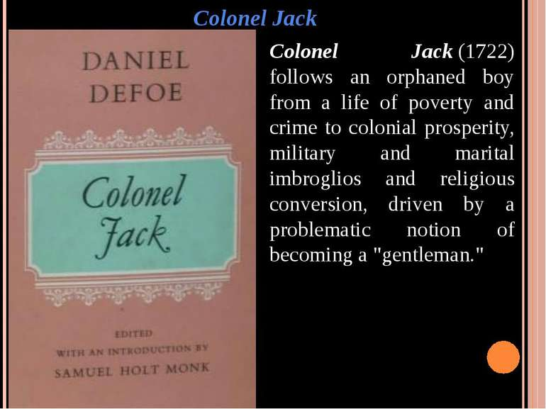 Colonel Jack Colonel Jack (1722) follows an orphaned boy from a life of pover...