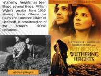 Wuthering Heights has been filmed several times. William Wyler's version from...