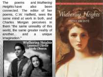 The poems and Wuthering Heights have also been connected. The editor of her p...