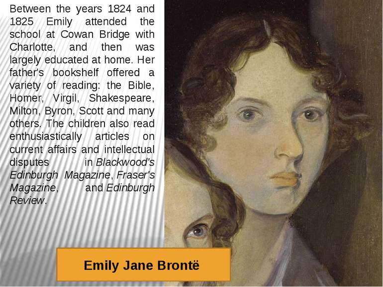 Between the years 1824 and 1825 Emily attended the school at Cowan Bridge wit...