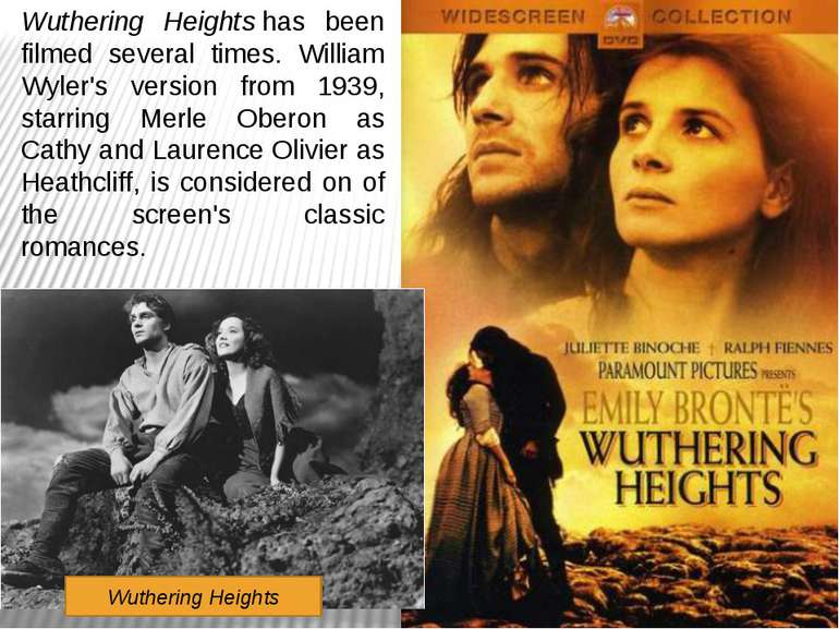 Wuthering Heightshas been filmed several times. William Wyler's version from...