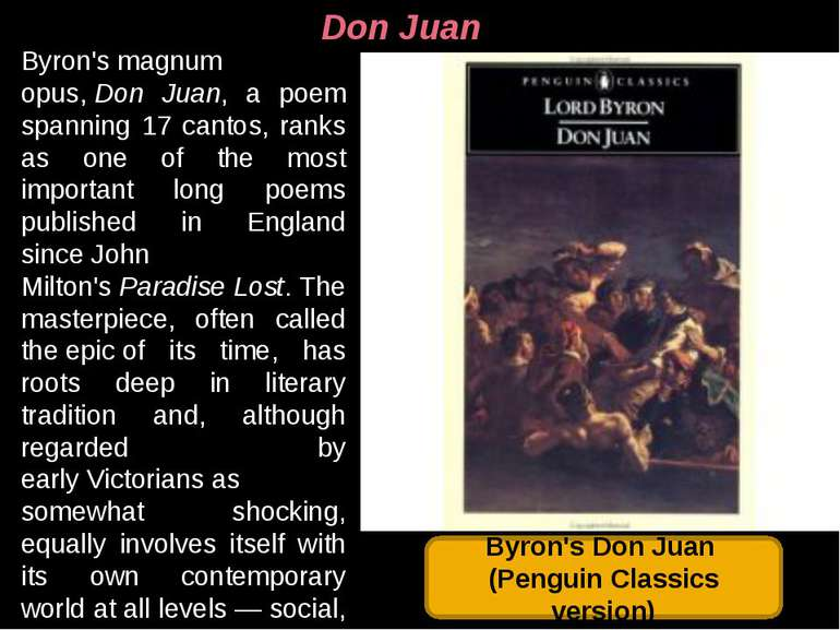 Don Juan Byron's magnum opus, Don Juan, a poem spanning 17 cantos, ranks as o...