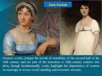 Austen's works critique the novels of sensibility of the second half of the 1...