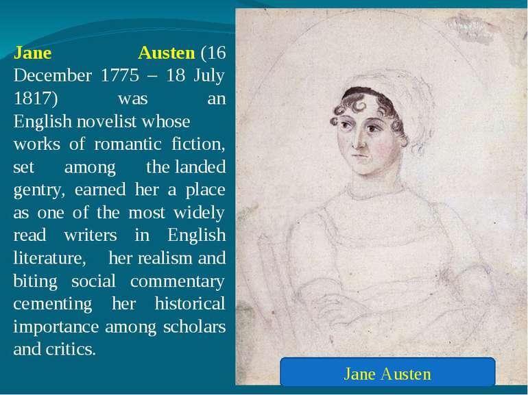Jane Austen(16 December 1775 – 18 July 1817) was an Englishnovelistwhose w...