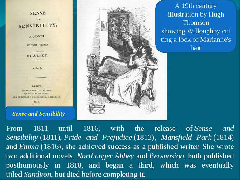 From 1811 until 1816, with the release of Sense and Sensibility (1811), Pride...