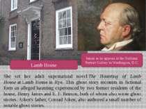 She set her adult supernatural novelThe Haunting of Lamb HouseatLamb House...