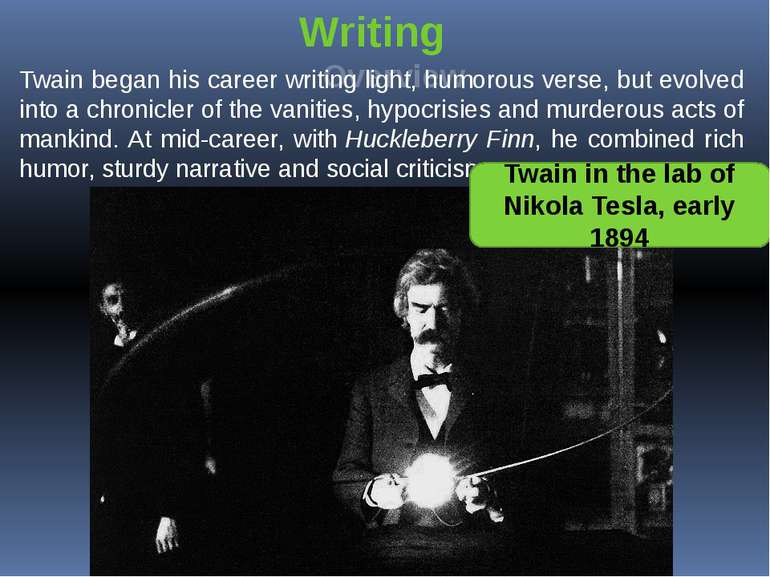 Writing Overview Twain began his career writing light, humorous verse, but ev...