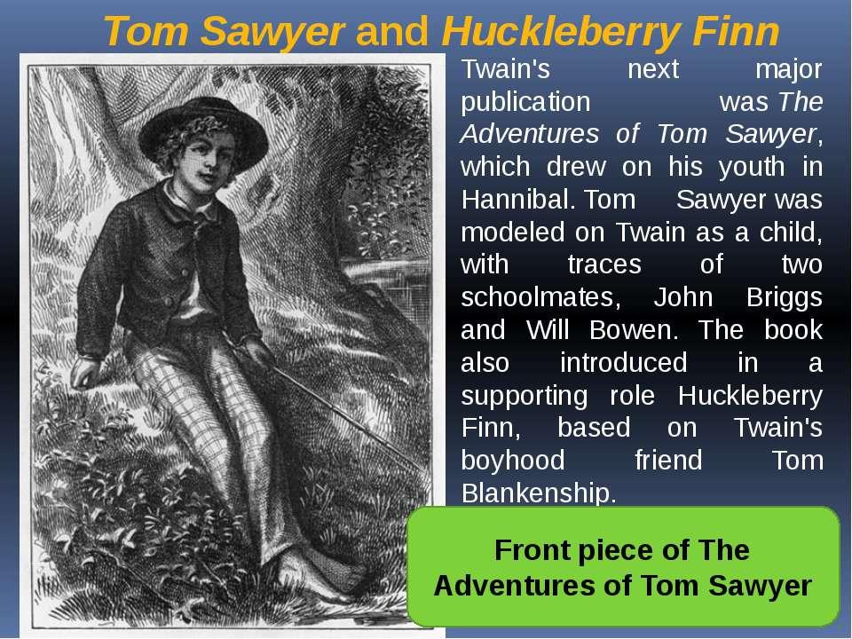 Tom SawyerandHuckleberry Finn Twain's next major publication wasThe Advent...