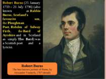 Robert Burns (25 January 1759 – 21 July 1796) (also known as Rabbie Burns, Sc...