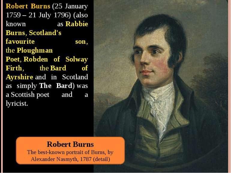 Robert Burns(25 January 1759– 21 July 1796) (also known asRabbie Burns,Sc...