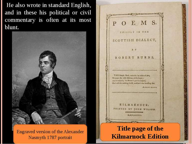 He also wrote in standard English, and in these his political or civil comme...