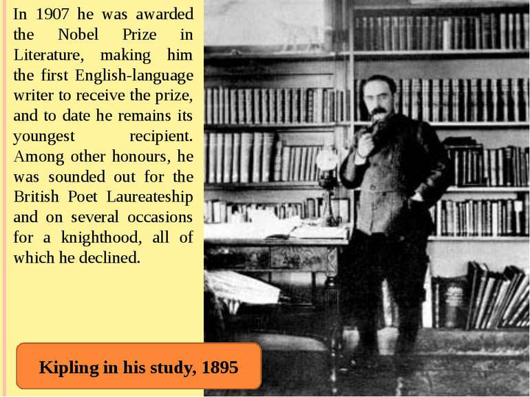In 1907 he was awarded the Nobel Prize in Literature, making him the first En...