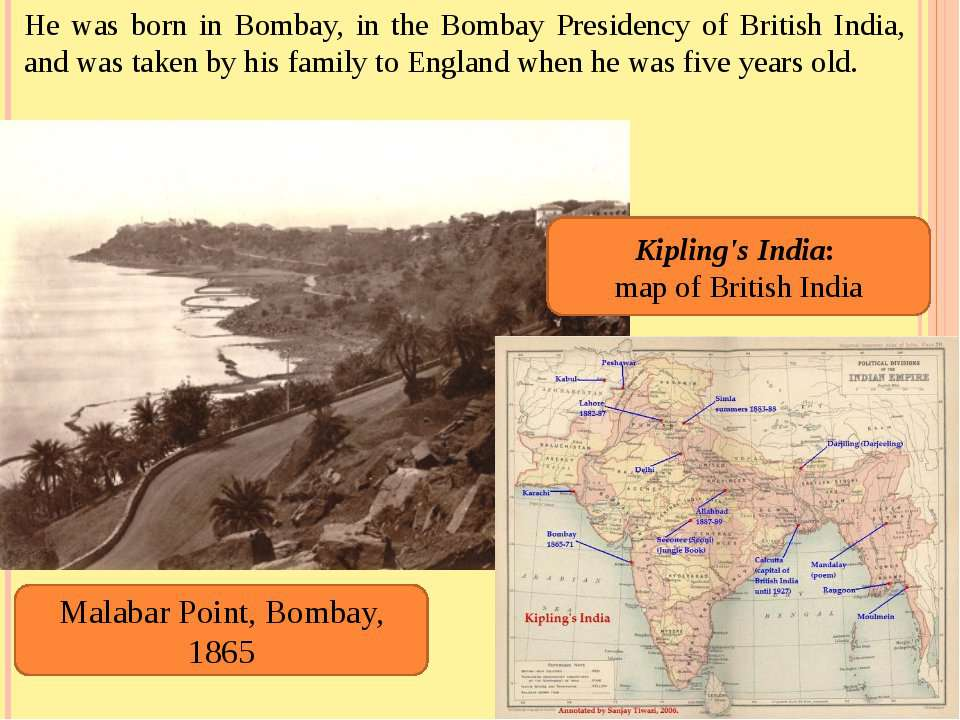 He was born in Bombay, in the Bombay Presidency of British India, and was tak...
