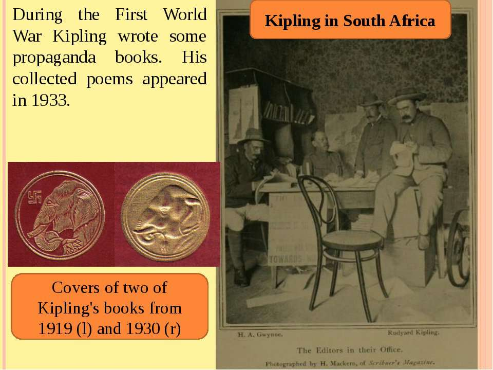 During the First World War Kipling wrote some propaganda books. His collected...