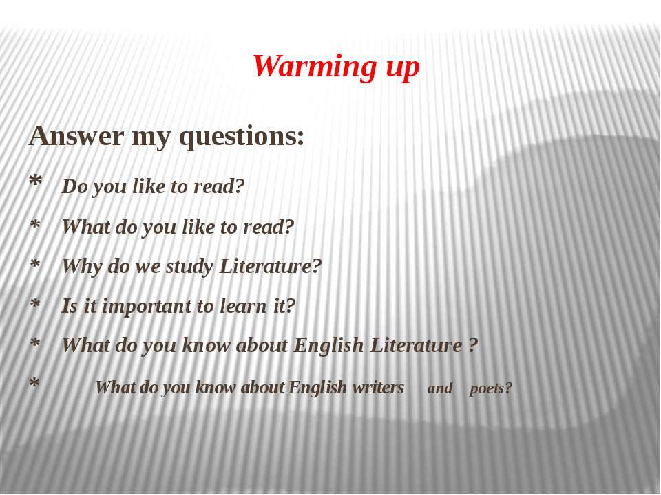 Warming up Answer my questions: * Do you like to read? * What do you like to ...
