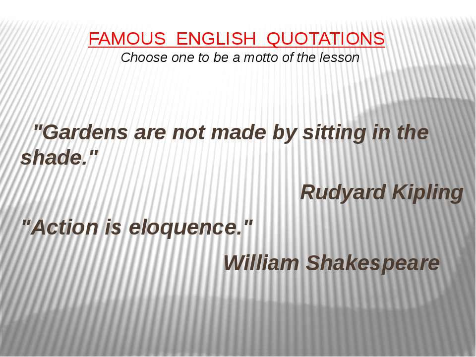 "FAMOUS  ENGLISH QUOTATIONS   Choose one to be a motto of the lesson      ""Gar..."