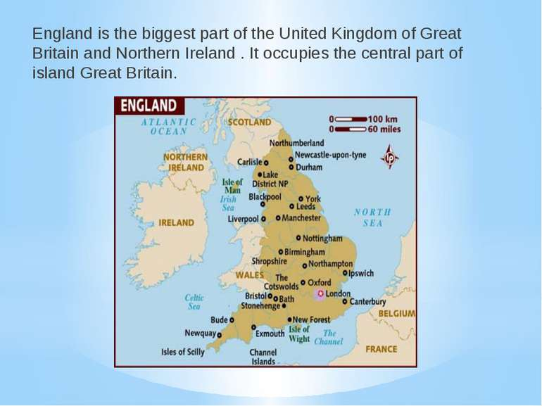 England is the biggest part of the United Kingdom of Great Britain and Northe...