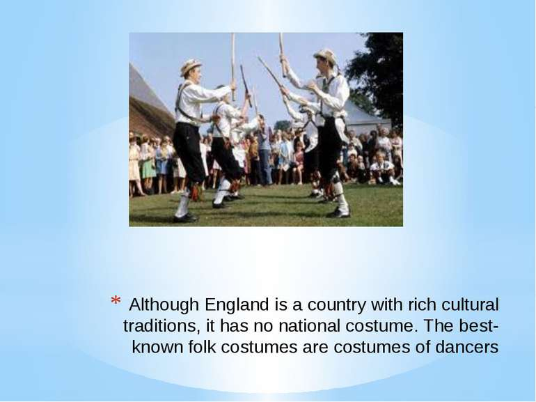 Although England is a country with rich cultural traditions, it has no nation...