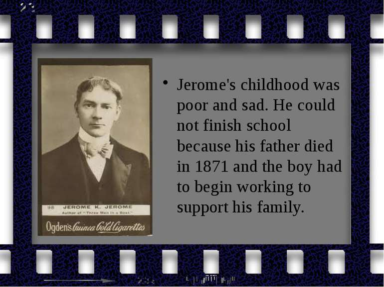 Jerome's childhood was poor and sad. He could not finish school because his f...