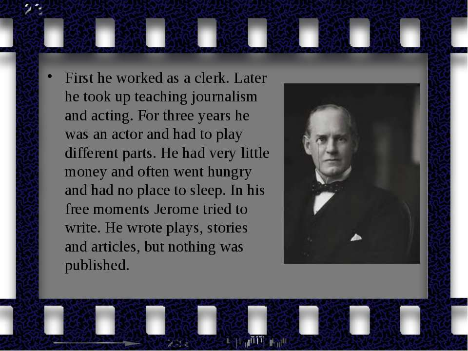 First he worked as a clerk. Later he took up teaching journalism and acting. ...