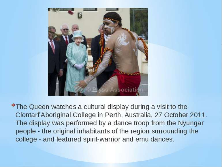 The Queen watches a cultural display during a visit to the Clontarf Aborigina...